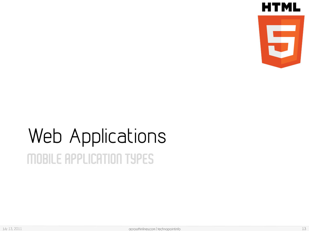 MOBILE APPLICATION TYPES Web Applications July ...