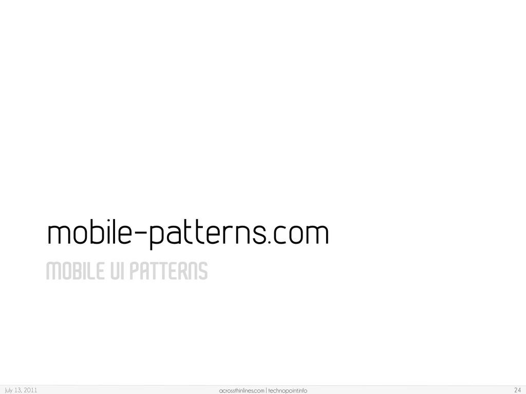 MOBILE UI PATTERNS mobile-patterns.com July 13,...