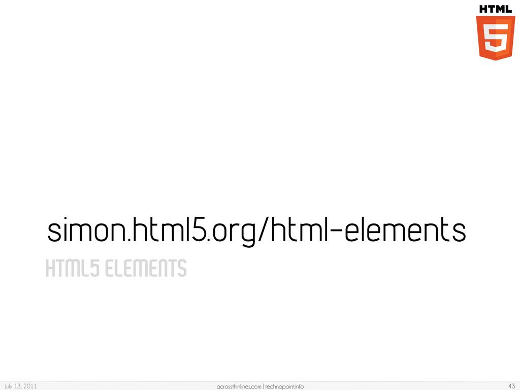 HTML5 ELEMENTS simon.html5.org/html-elements Ju...
