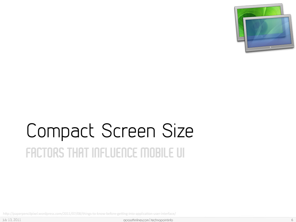 FACTORS THAT INFLUENCE MOBILE UI Compact Screen...