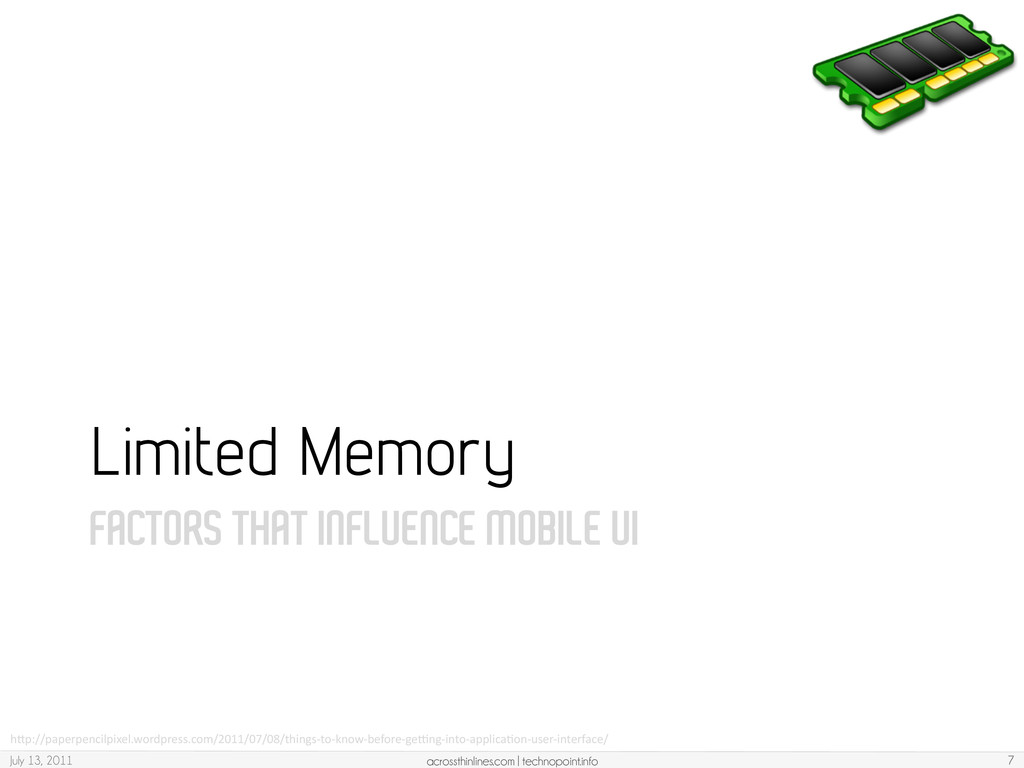 FACTORS THAT INFLUENCE MOBILE UI Limited Memory...