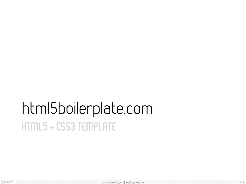 HTML5 + CSS3 TEMPLATE html5boilerplate.com July...