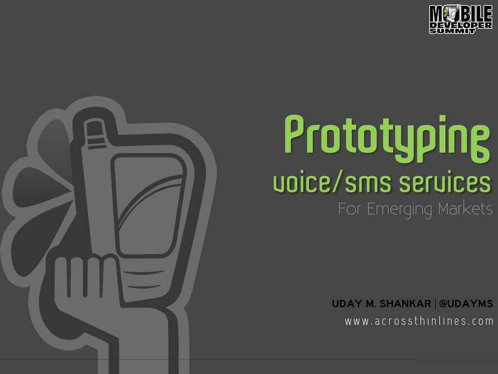 Prototyping voice/sms services For Emerging Mar...