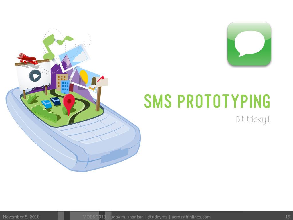 SMS PROTOTYPING Bit tricky!!! November 8, ...