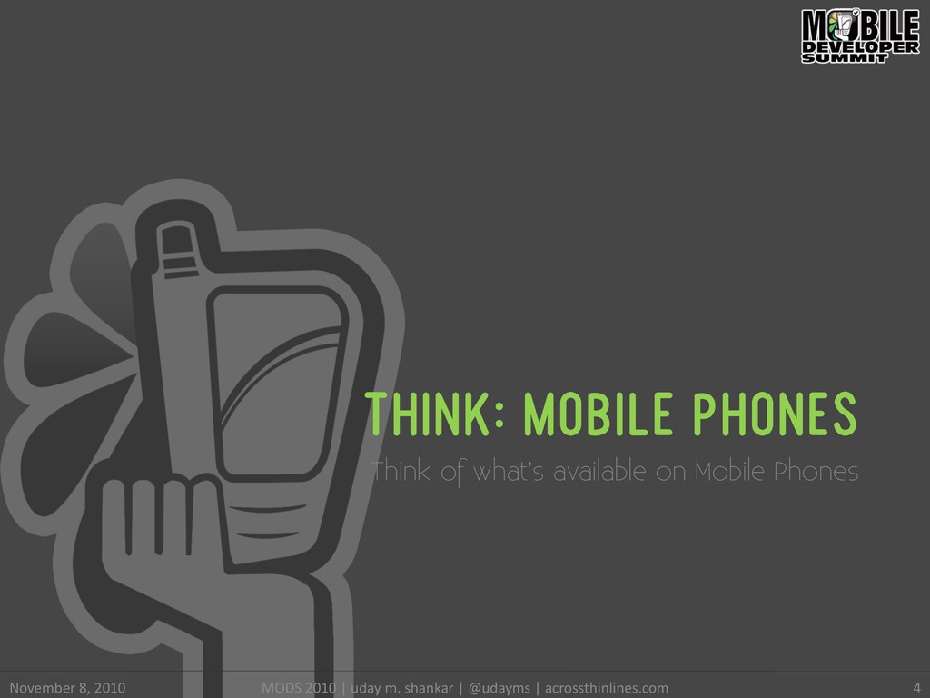 THINK: MOBILE PHONES Think of what's available ...