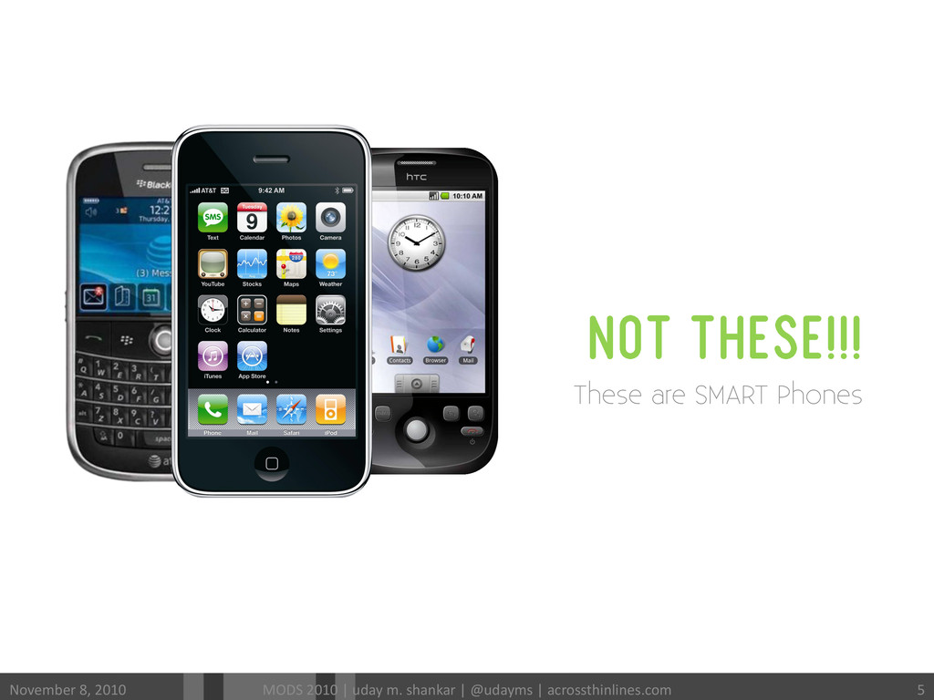 NOT THESE!!! These are SMART Phones November ...