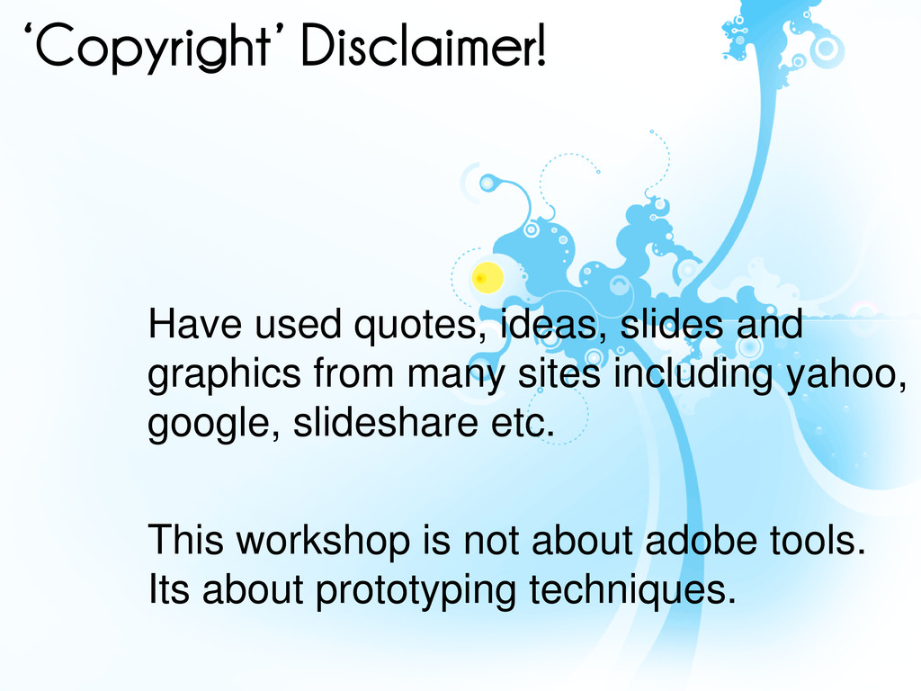 'Copyright' Disclaimer! Have used quotes, ideas...