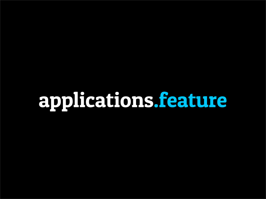 applications.feature