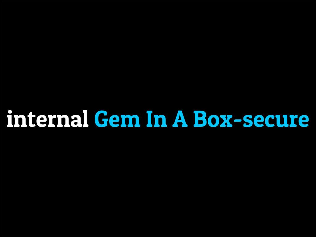 internal Gem In A Box-secure