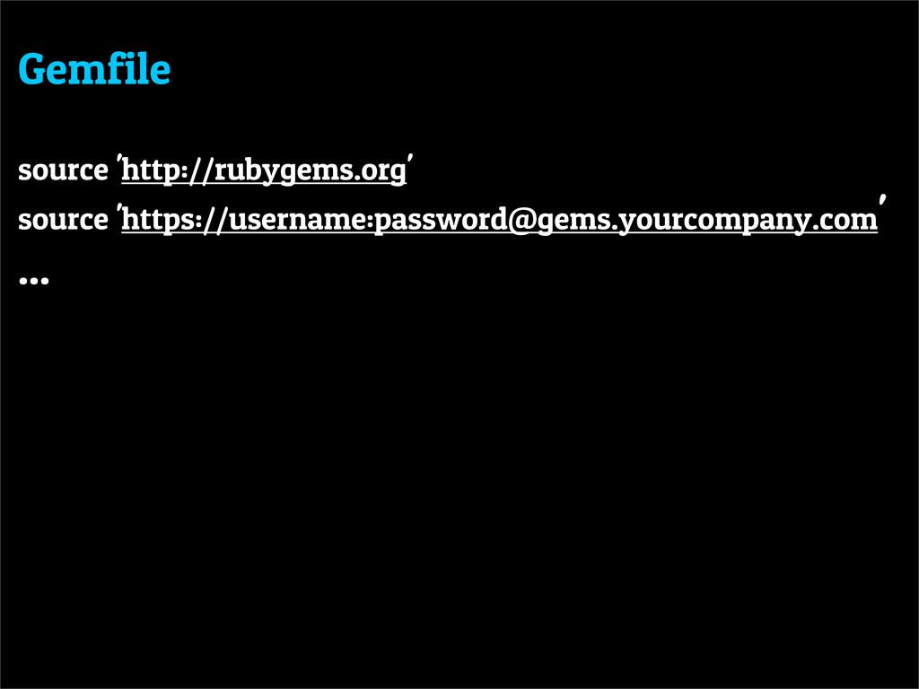 Gemfile source 'http://rubygems.org' source 'ht...