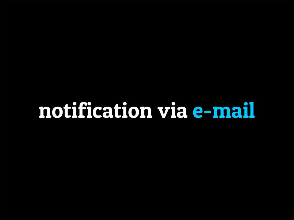 notification via e-mail