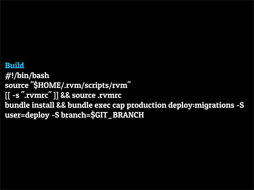 "Build #!/bin/bash source ""$HOME/.rvm/scripts/rv..."