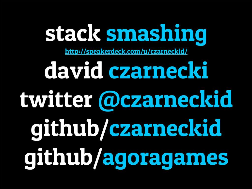 stack smashing http://speakerdeck.com/u/czarnec...