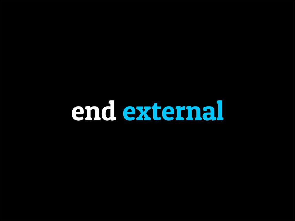 end external
