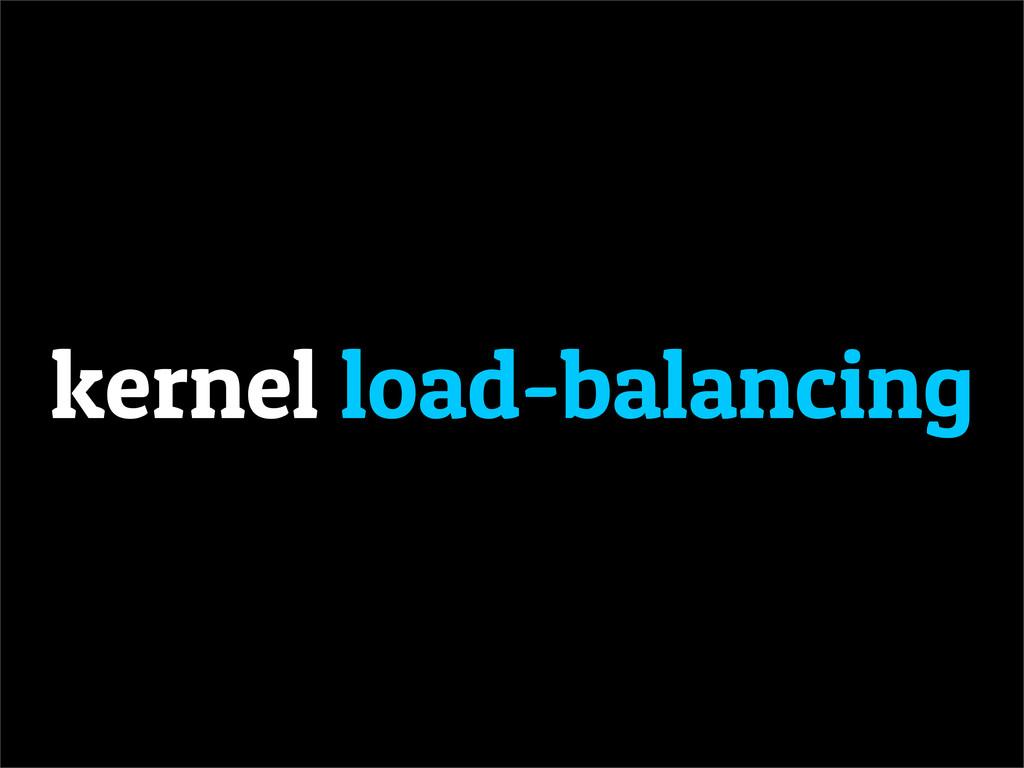 kernel load-balancing