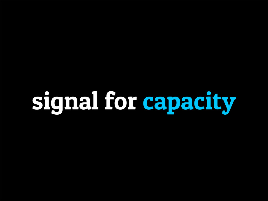 signal for capacity