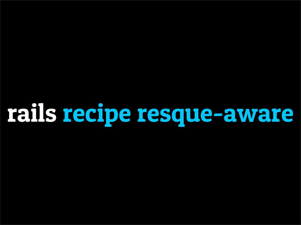 rails recipe resque-aware