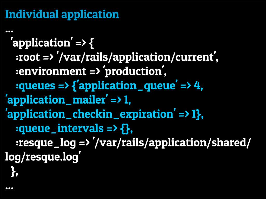 Individual application ... 'application' => { :...