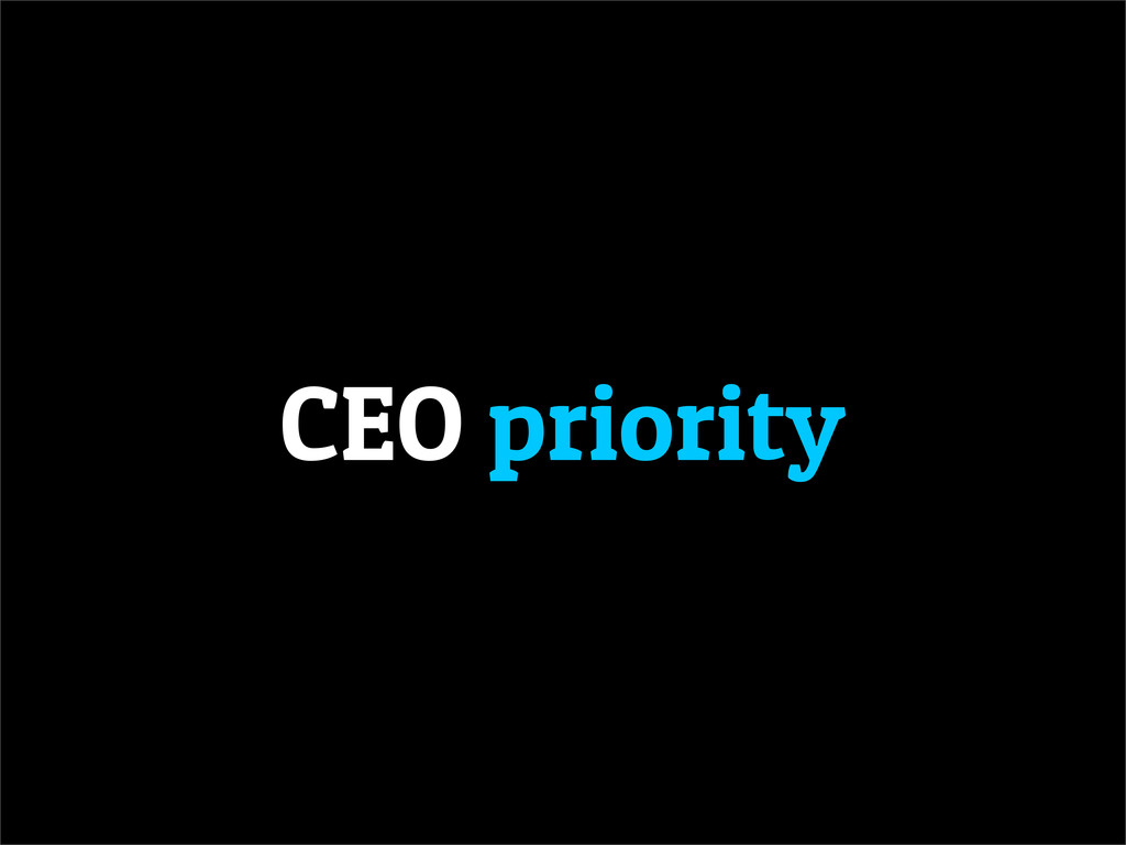 CEO priority