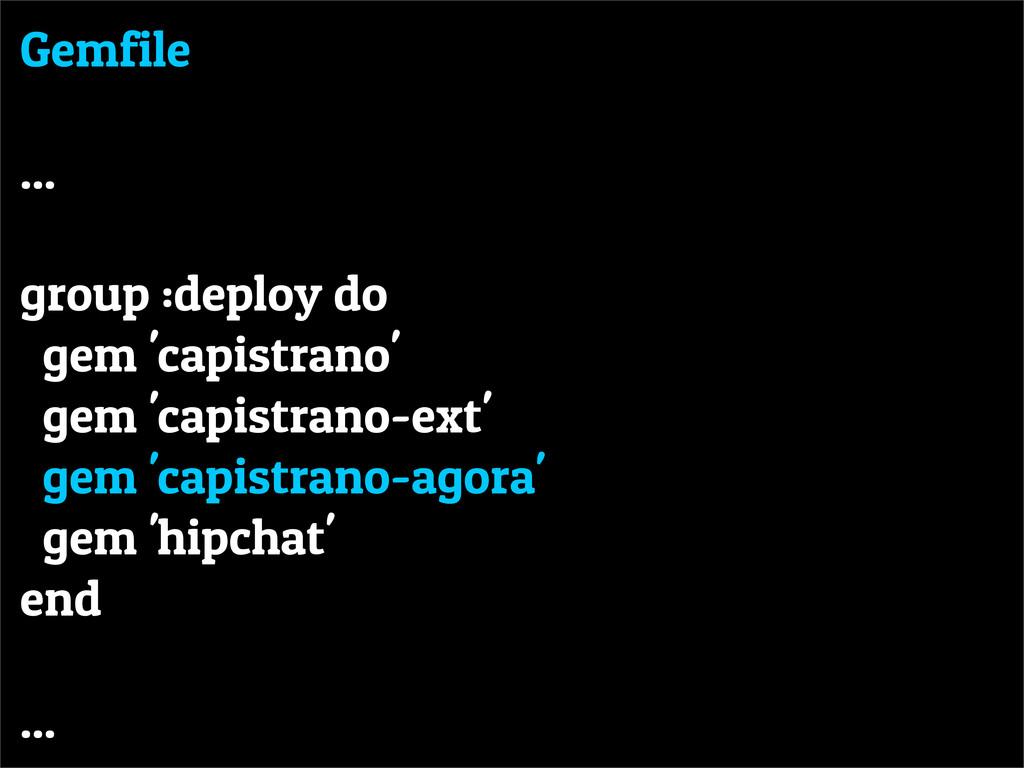Gemfile ... group :deploy do gem 'capistrano' g...