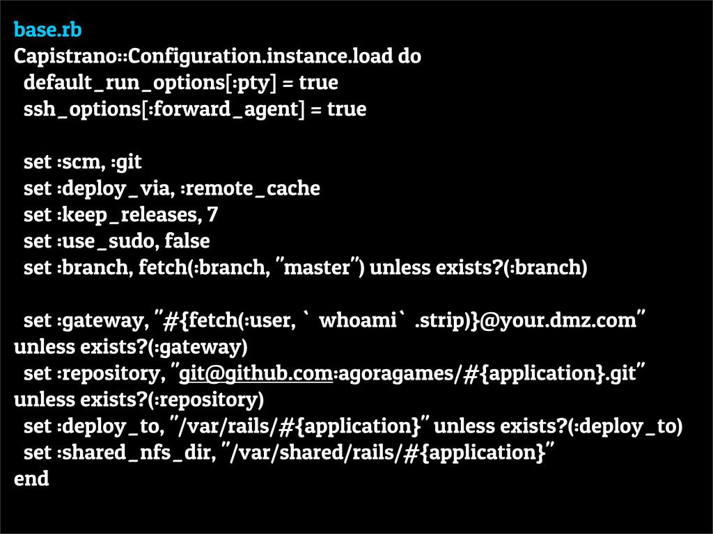 base.rb Capistrano::Configuration.instance.load...