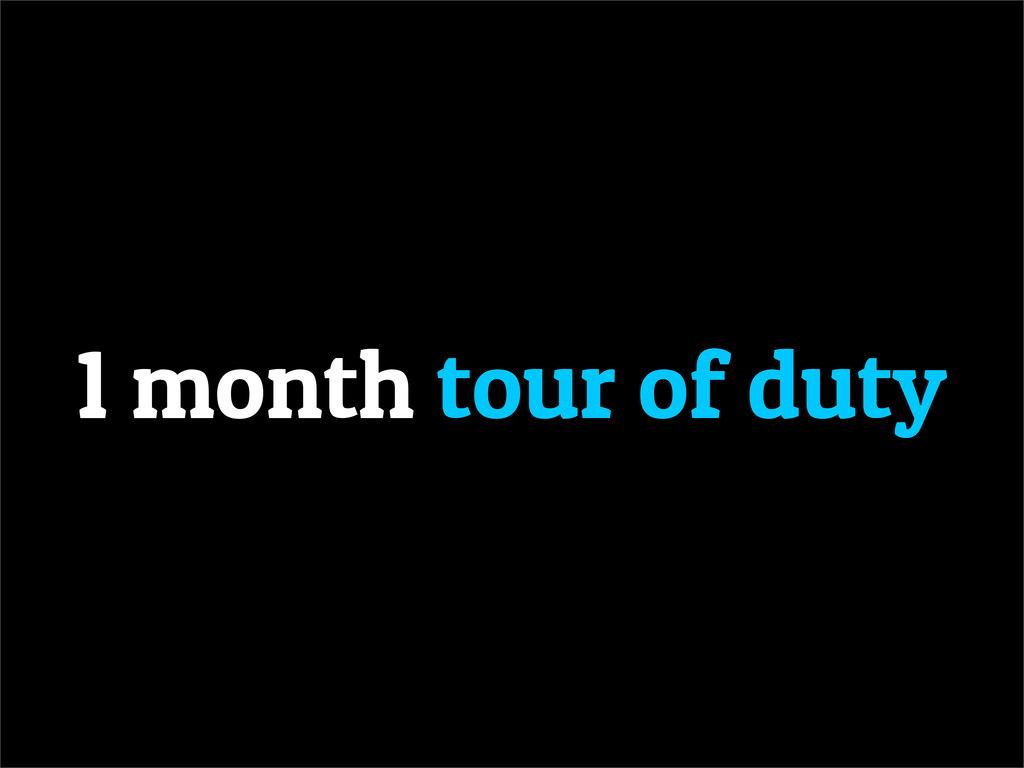 1 month tour of duty