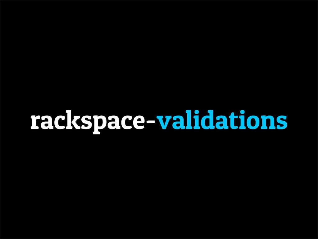 rackspace-validations