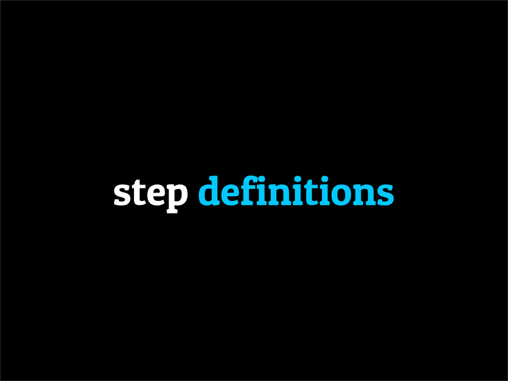 step definitions