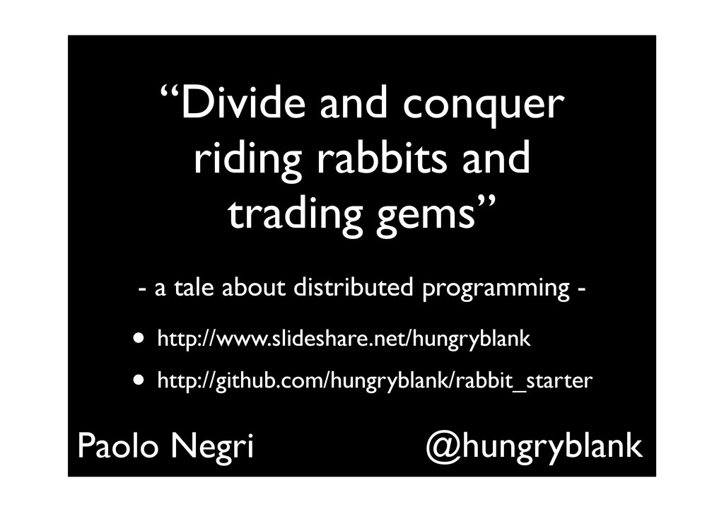 """""""Divide and conquer riding rabbits and trading ..."""