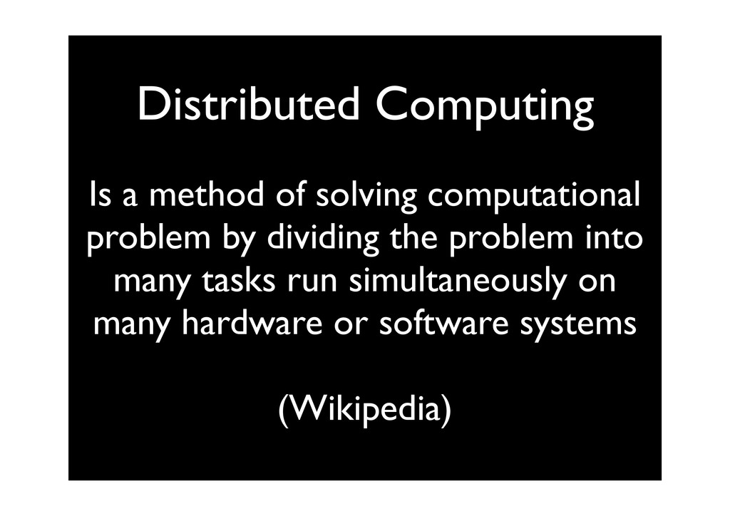 Distributed Computing Is a method of solving co...