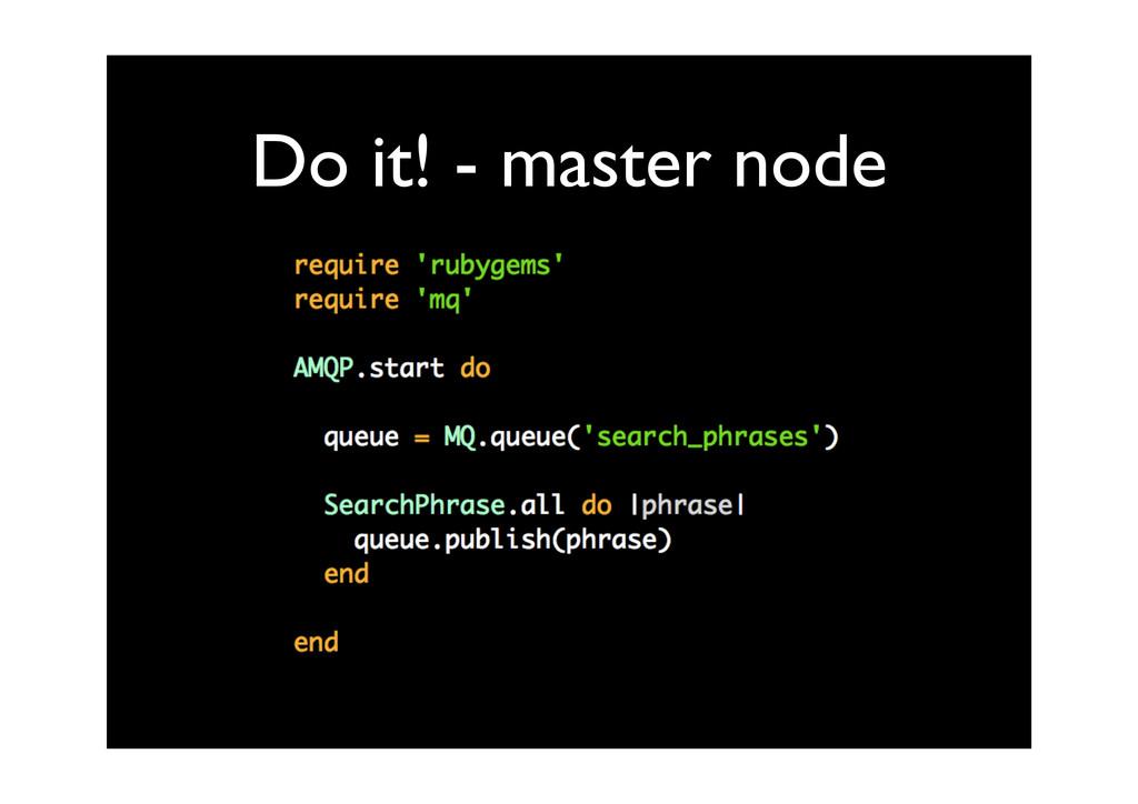 Do it! - master node