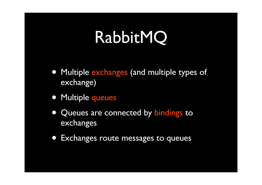 RabbitMQ • Multiple exchanges (and multiple typ...