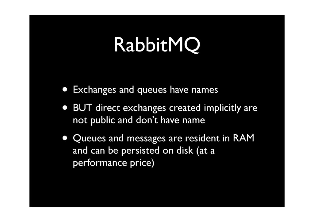 RabbitMQ • Exchanges and queues have names • BU...