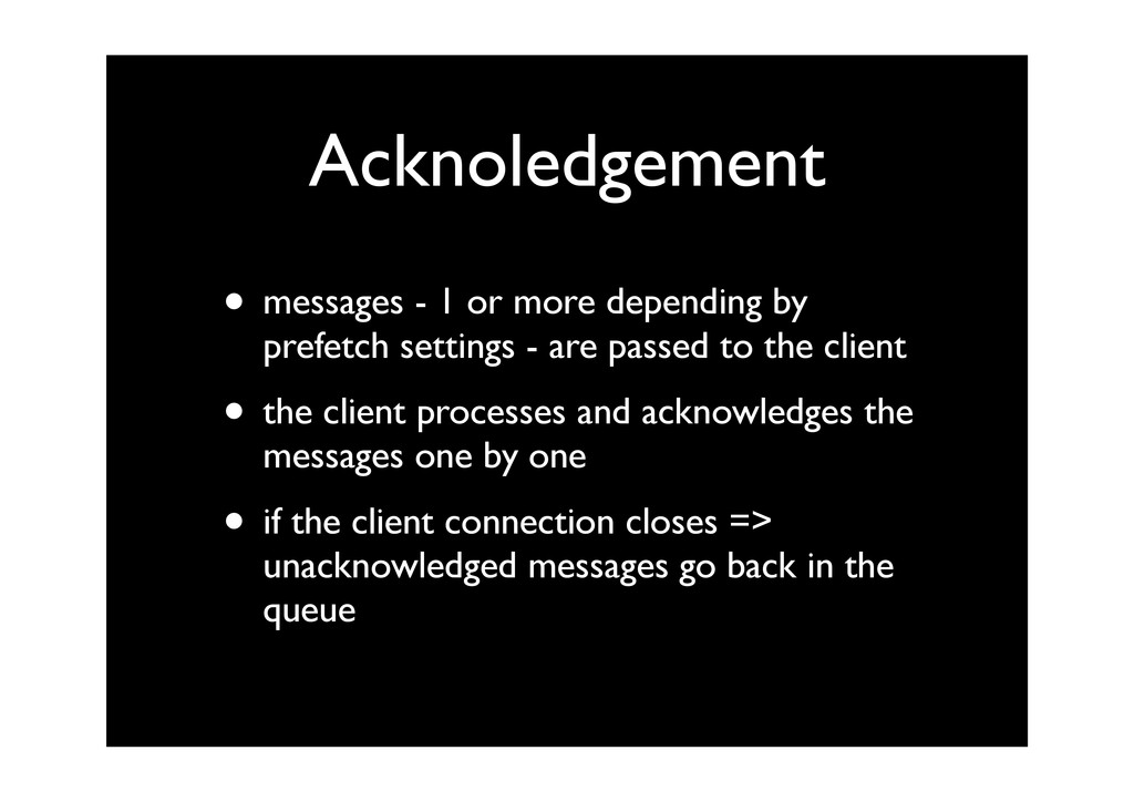 Acknoledgement • messages - 1 or more depending...