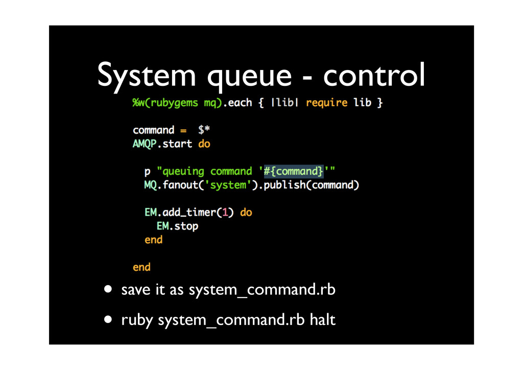 System queue - control • save it as system_comm...