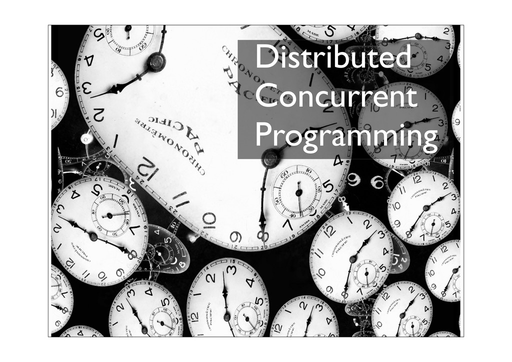 Distributed Concurrent Programming