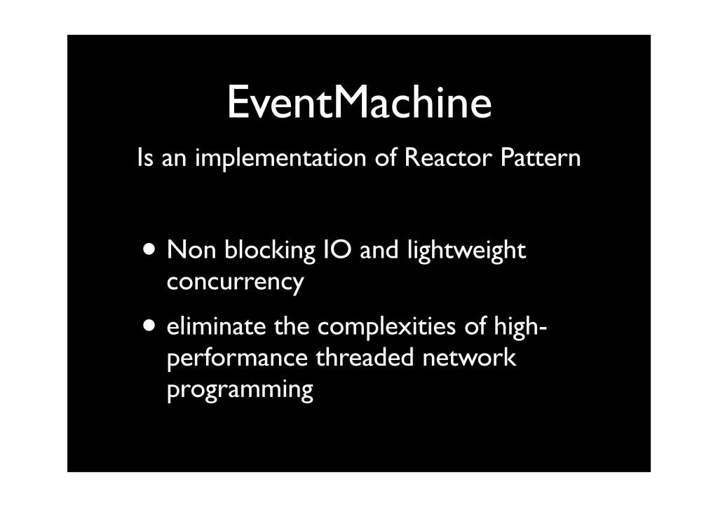 EventMachine • Non blocking IO and lightweight ...