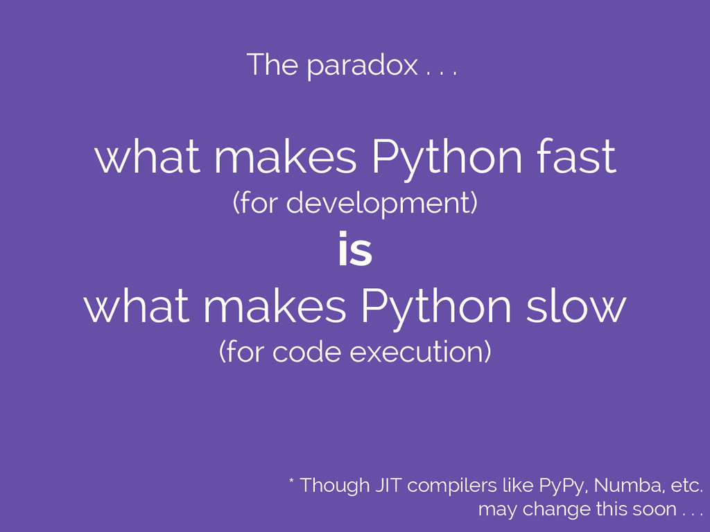 what makes Python fast (for development) is wha...