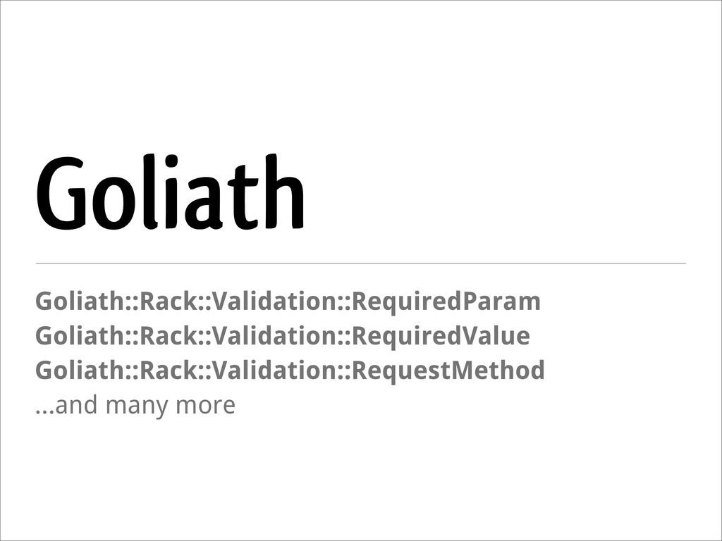 Goliath Goliath::Rack::Validation::RequiredPara...