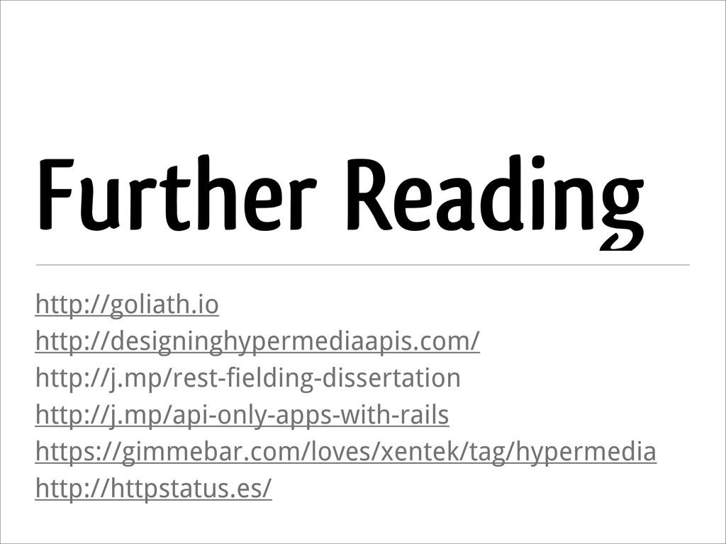 Further Reading http://goliath.io http://design...
