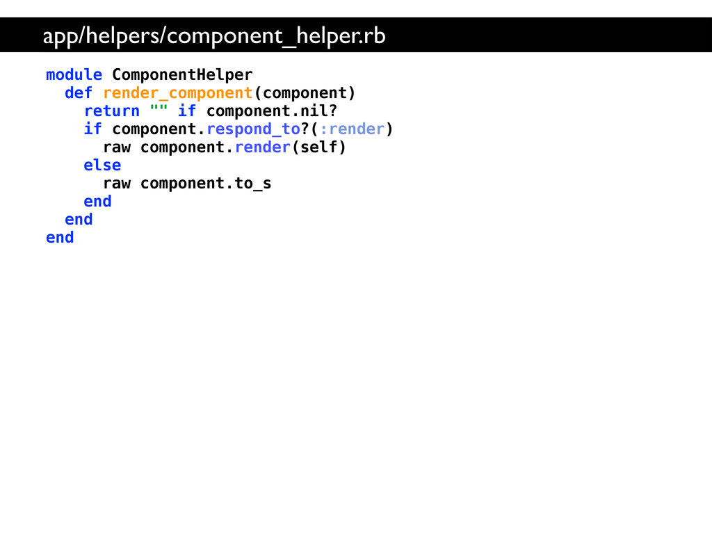 module ComponentHelper def render_component(com...