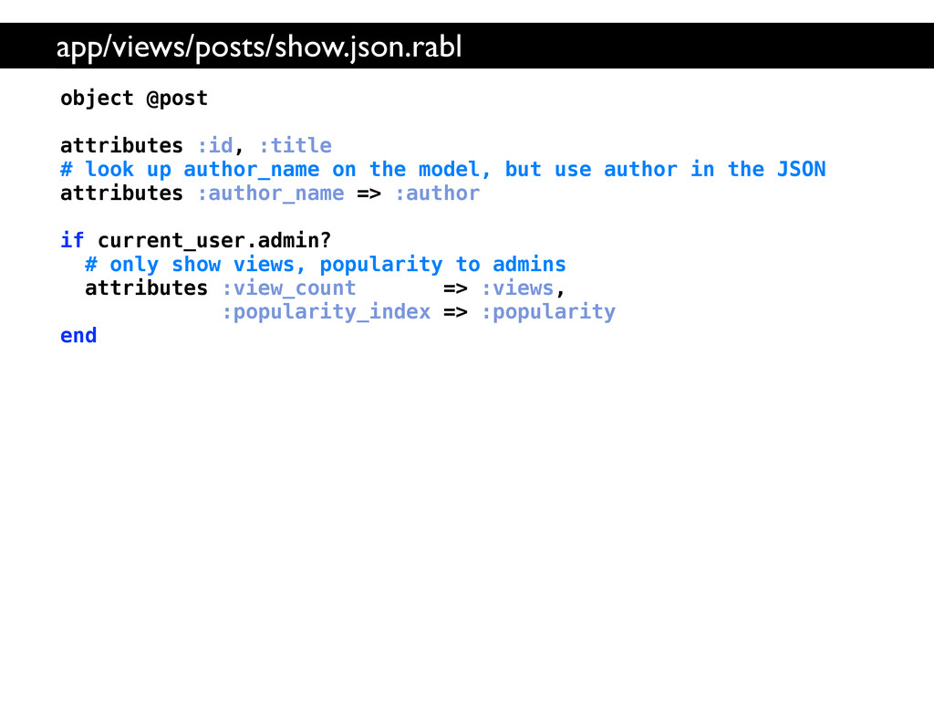 object @post attributes :id, :title # look up a...