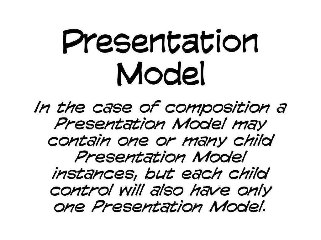 Presentation Model In the case of composition a...