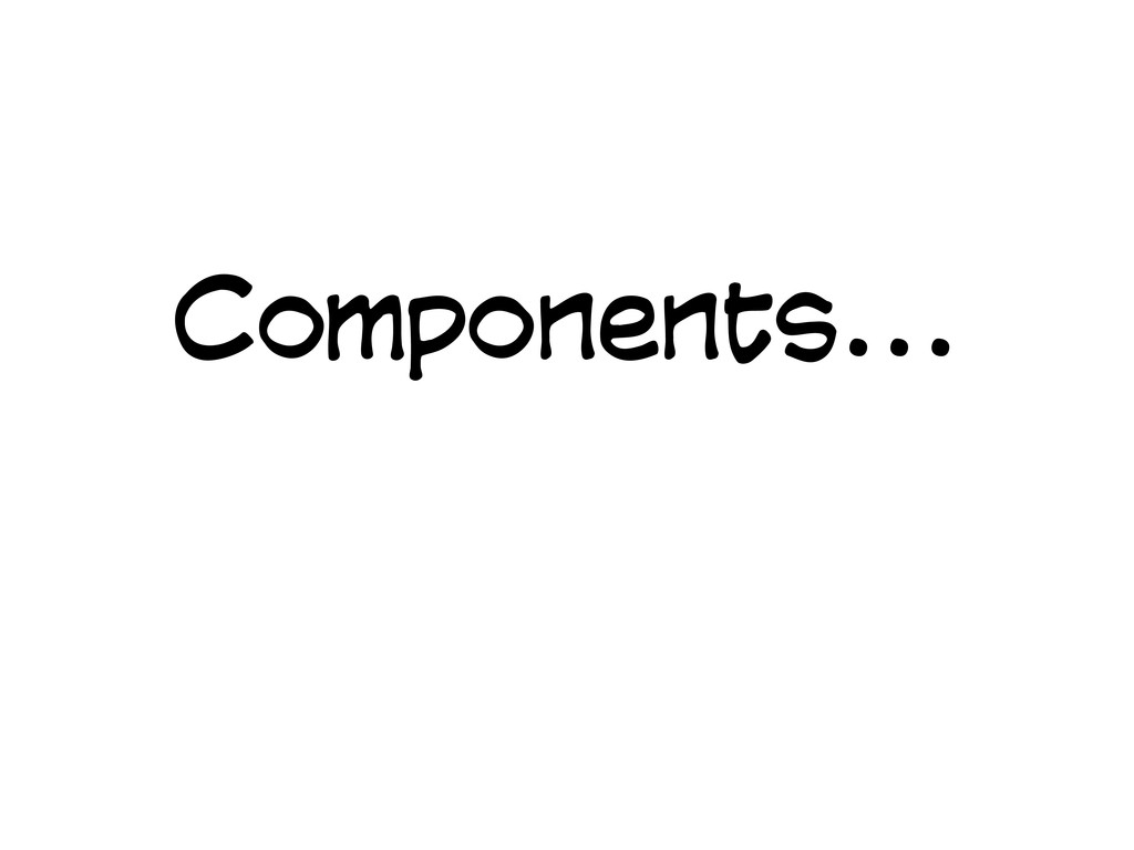 Components...