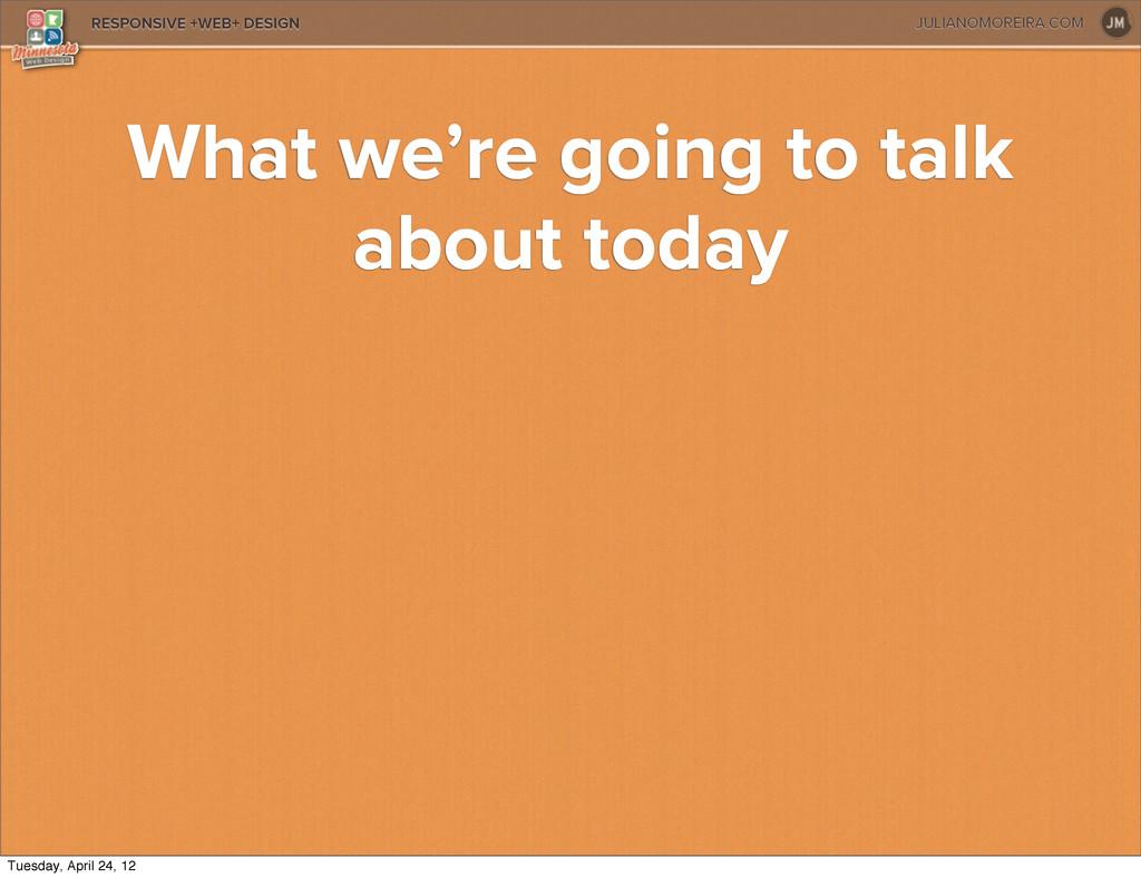 JULIANOMOREIRA.COM RESPONSIVE +WEB+ DESIGN What...