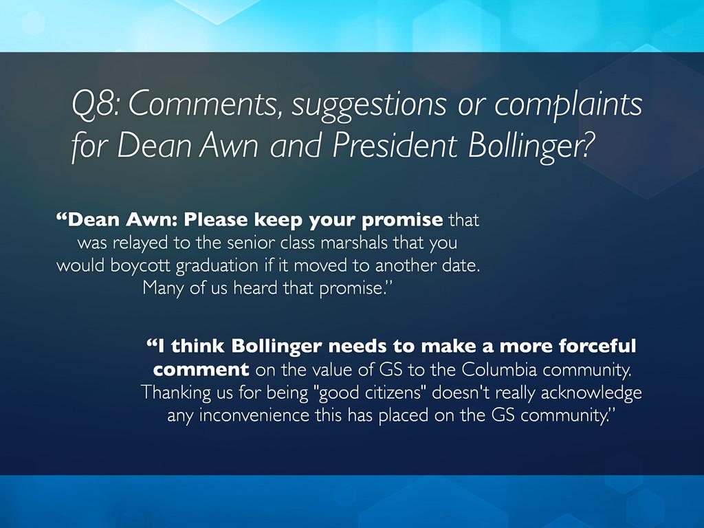 Q8: Comments, suggestions or complaints for Dea...