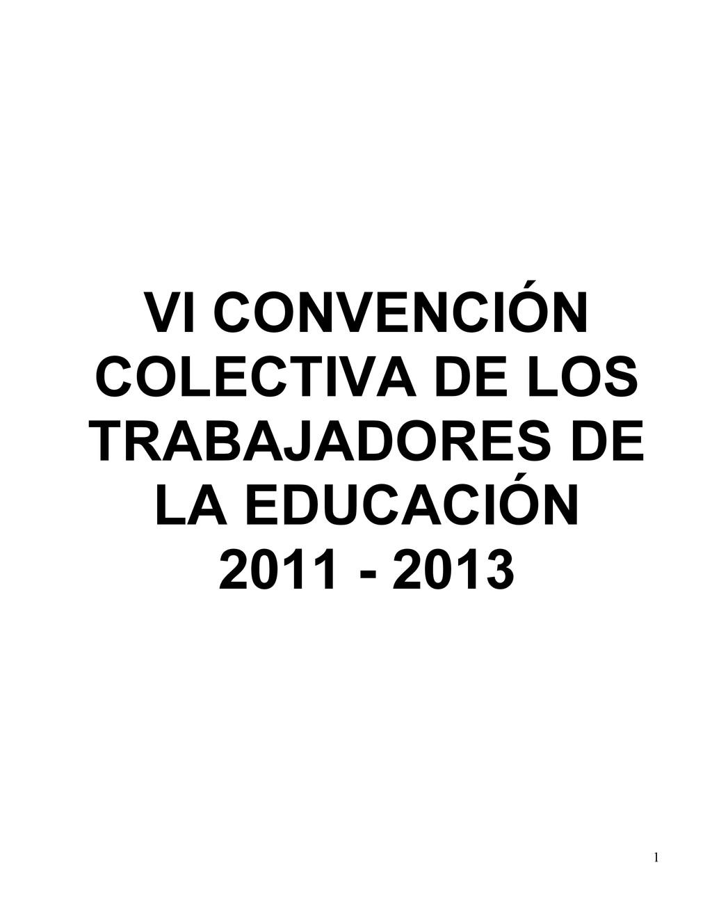 1 VI CONVENCIÓN COLECTIVA DE LOS TRABAJADORES D...