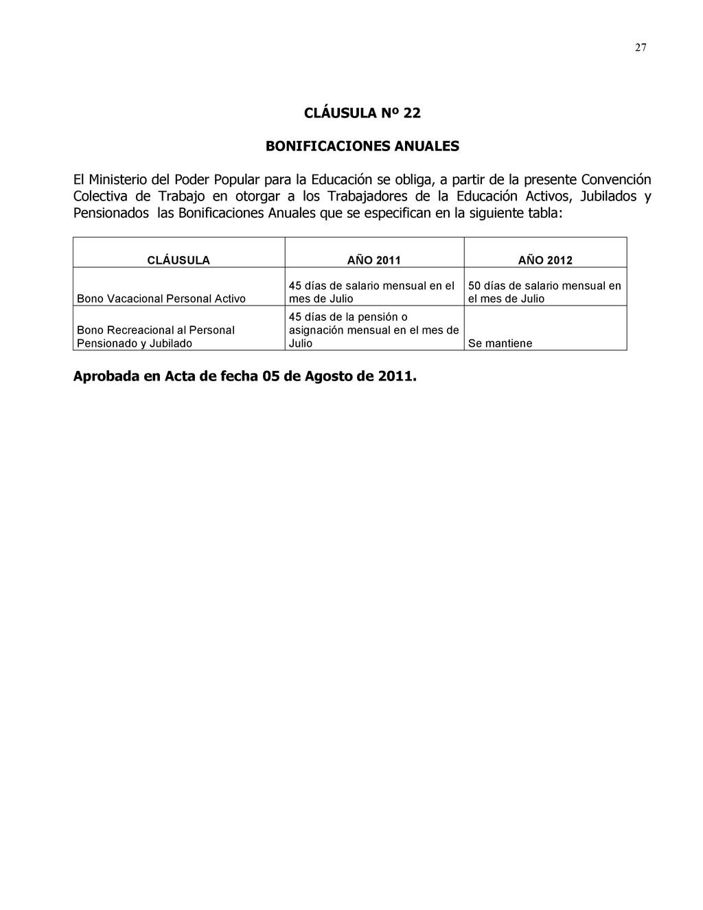 27 CLÁUSULA Nº 22 BONIFICACIONES ANUALES El Min...