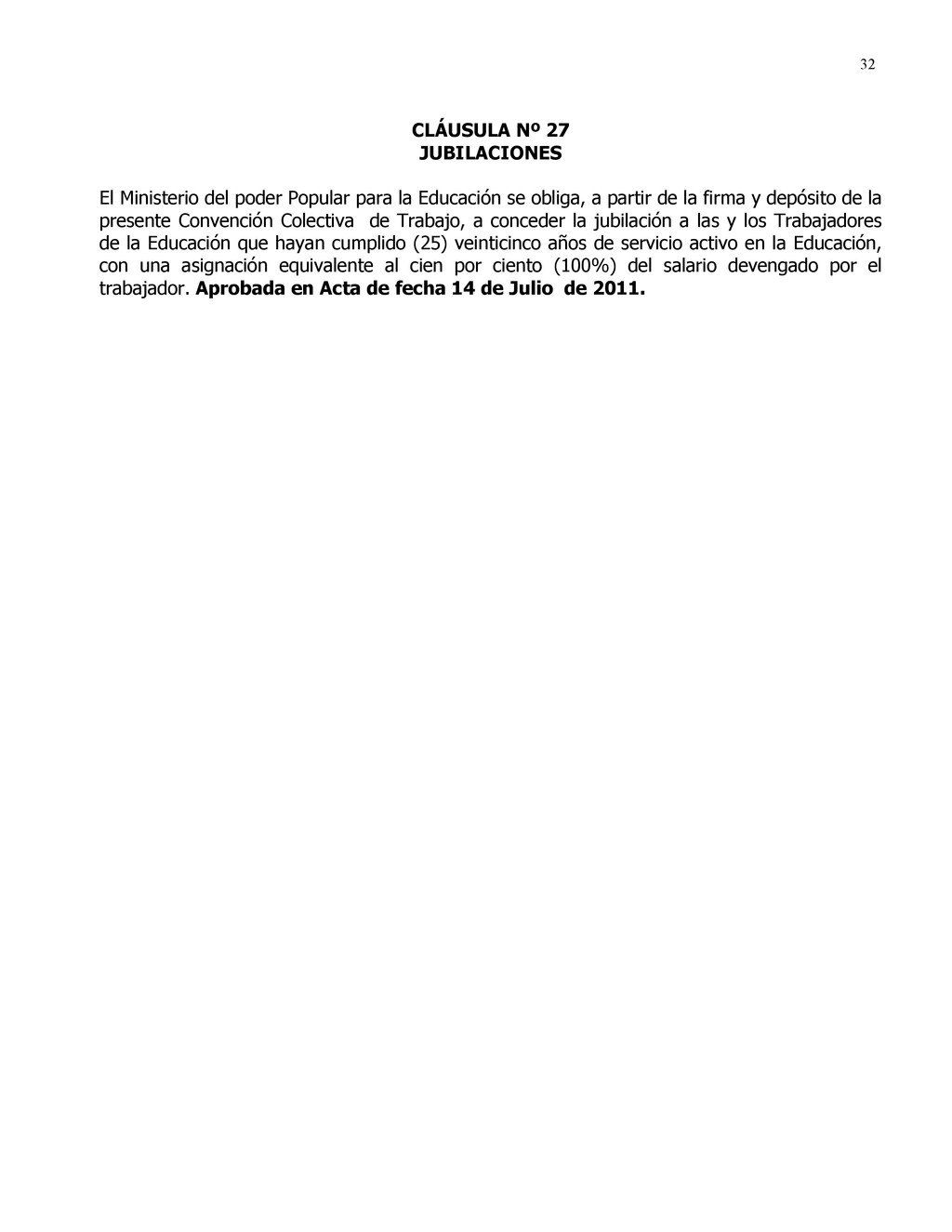 32 CLÁUSULA Nº 27 JUBILACIONES El Ministerio de...