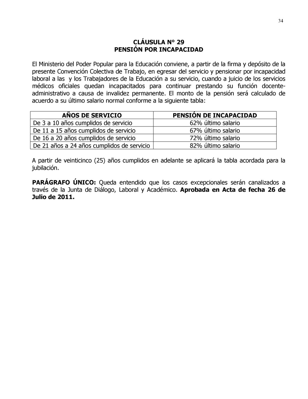 34 CLÁUSULA N° 29 PENSIÓN POR INCAPACIDAD El Mi...
